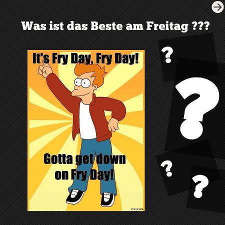 Was ist das Beste am Freitag?
